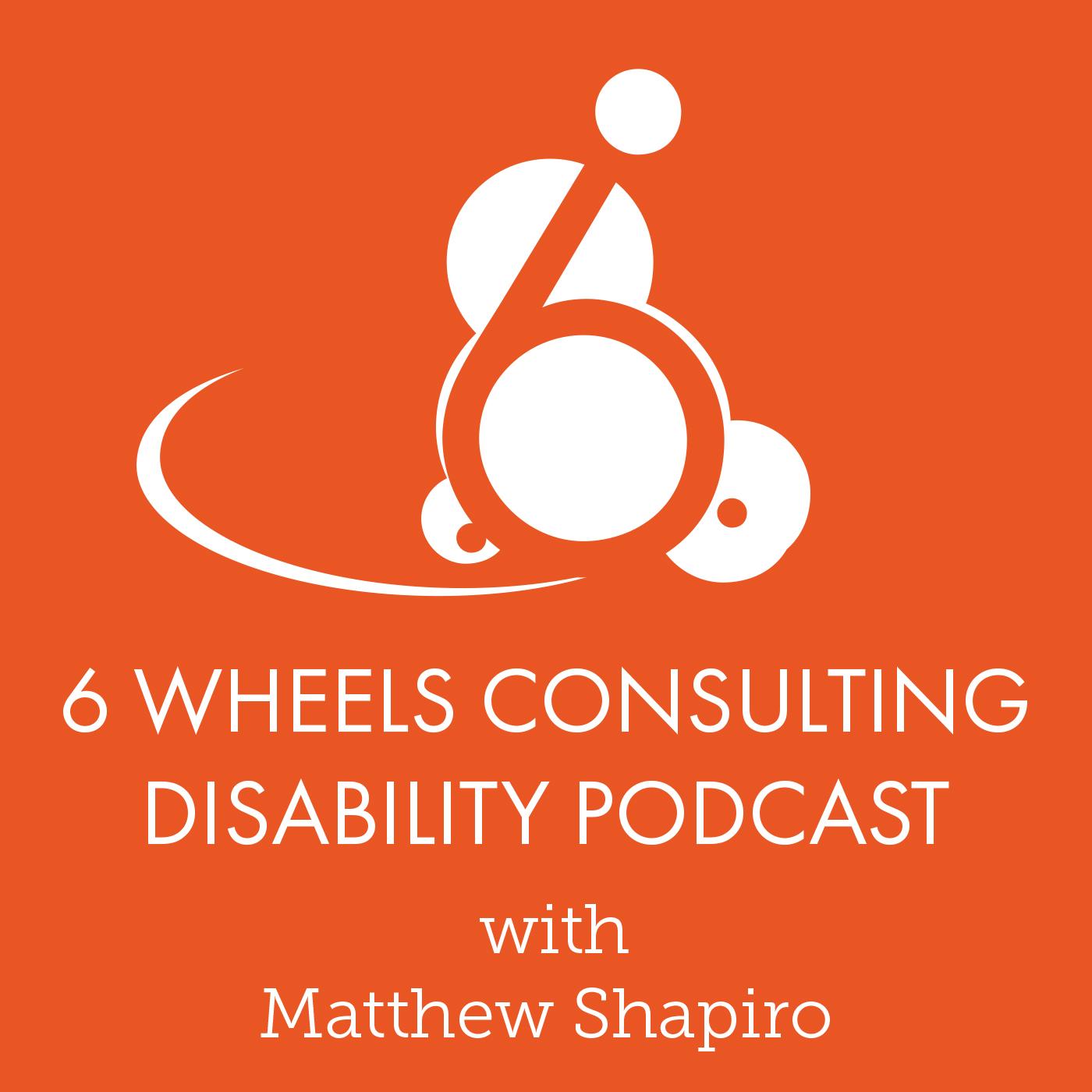 6 Wheels Disability Podcast with Matthew Shapiro show image