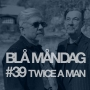 Artwork for #39 Twice A Man