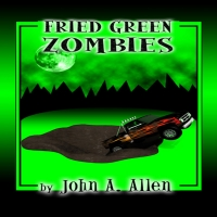 Cover for 'Fried Green Zombies'