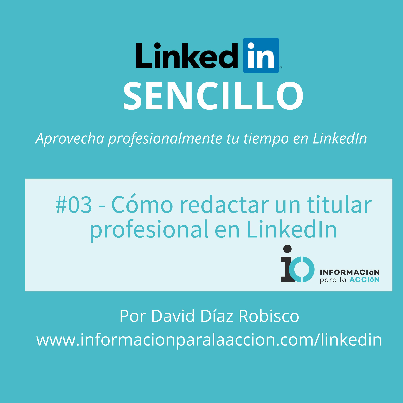 Cómo redactar un perfil profesional en LinkedIn que anime a la ...