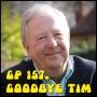 Artwork for 157 - Goodbye Tim