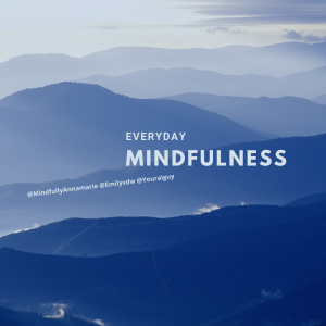 Everyday Mindfulness with Annamarie