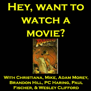 Raiders of the Lost Ark - Hey, want to watch a movie?