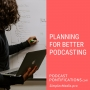 Artwork for Planning For Better Podcasting [Episode 257]