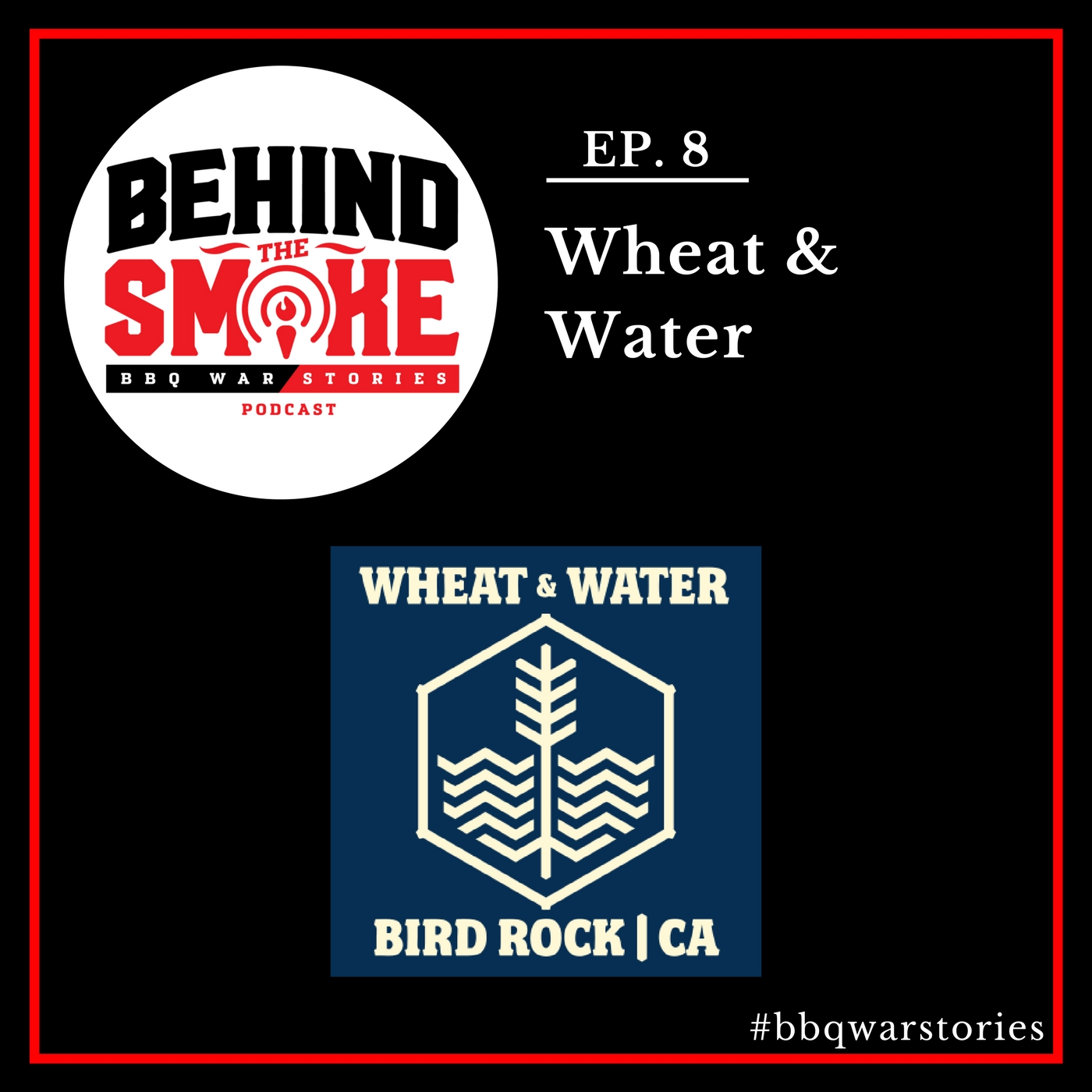 Artwork for #008: Opening Up a Pizza Restaurant in La Jolla is Easy They Said - Wheat & Water