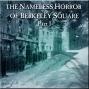 Artwork for HYPNOGORIA 97 - The Nameless Horror of Berkeley Square Part I