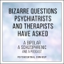 Artwork for Bizarre Questions Psychiatrists and Therapists Have Asked