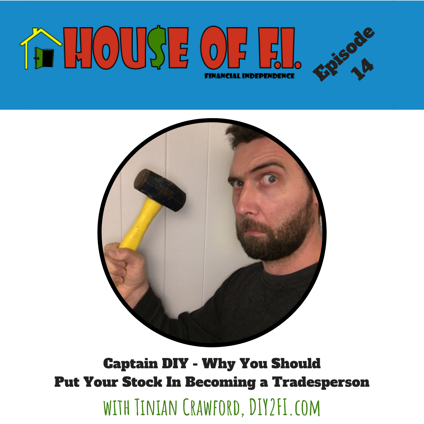 Artwork for Episode 14 - Captain DIY -  Why You Should Put Your Stock In Becoming a Tradesperson