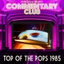 Artwork for COMMENTARY CLUB - Minisode 002 - Top of the Pops 1985