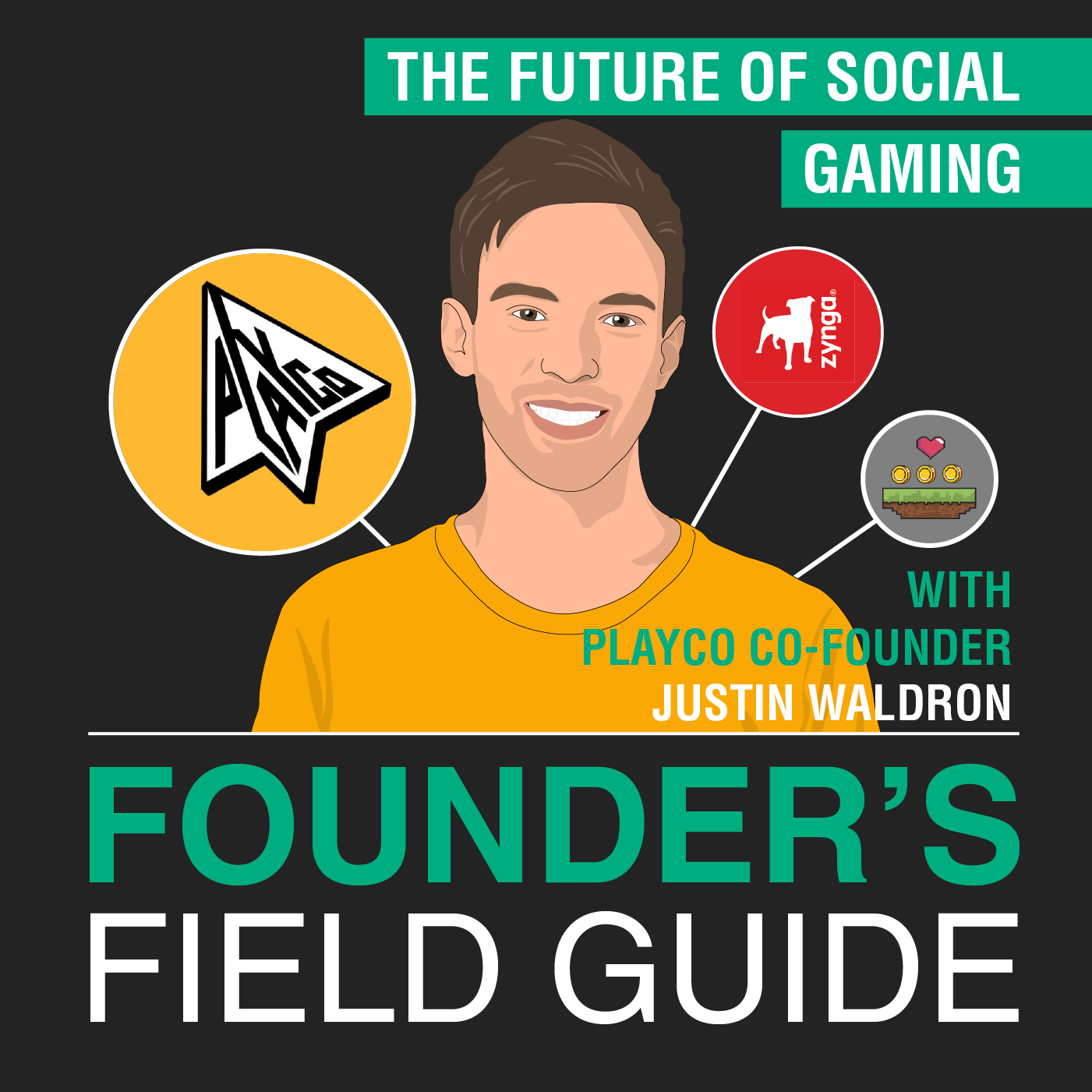 Justin Waldron - The Future of Social Gaming - [Founder's Field Guide, EP. 50]