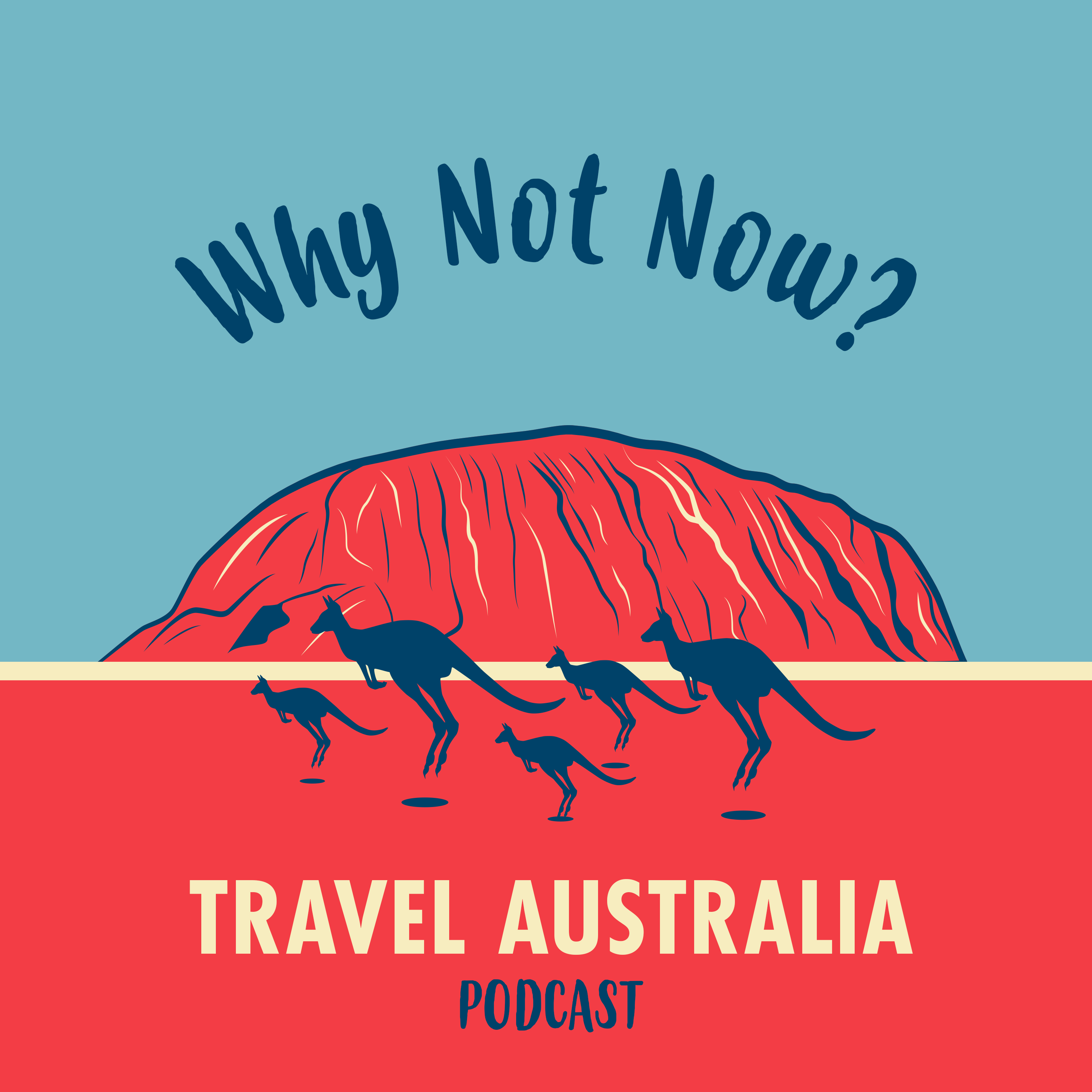 Why Not Now? Travel Australia Podcast show art
