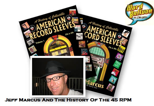 ep 327 Word Balloon Extra Jeff Marcus And The History Of The 45 RPM