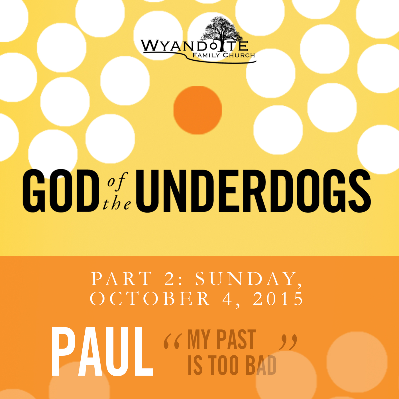"God of the Underdogs Part 2 Paul ""My Past is too Bad"""