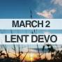 Artwork for Lenten Devotional for March 2, 2018