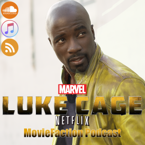 MovieFaction Podcast - SpoilerCast - Luke Cage
