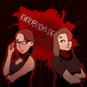Everybody's Dead Podcast