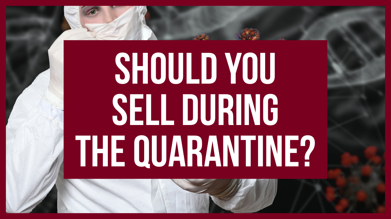 Should You Selling During the Quarantine?