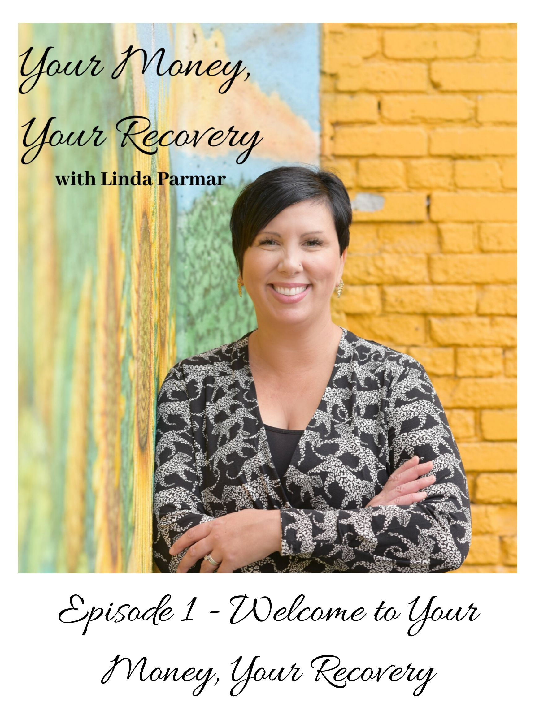 Episode 1 - Welcome to Your Money, Your Recovery