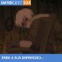 Artwork for UNITEDcast #534 - PARA a sua DEPRESSÃO (To Your Eternity)