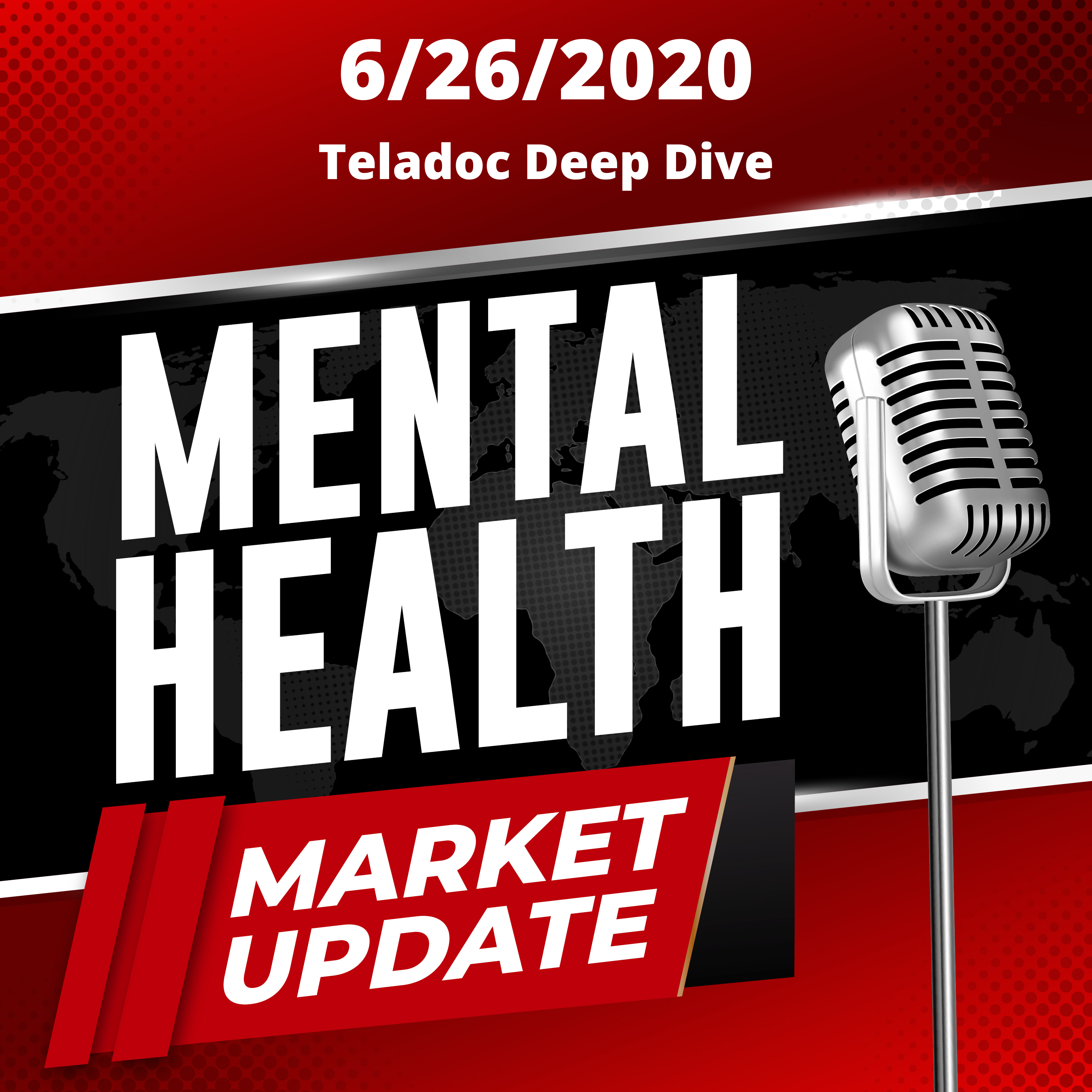 Stigma Podcast - Mental Health - #56 - Teladoc Analysis - Company Overview, Valuation, M&A and Positioning on the Mental Health Market Update 6/26/2020
