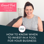 Artwork for 052 - How to Know When to Invest In a Tool for Your Business