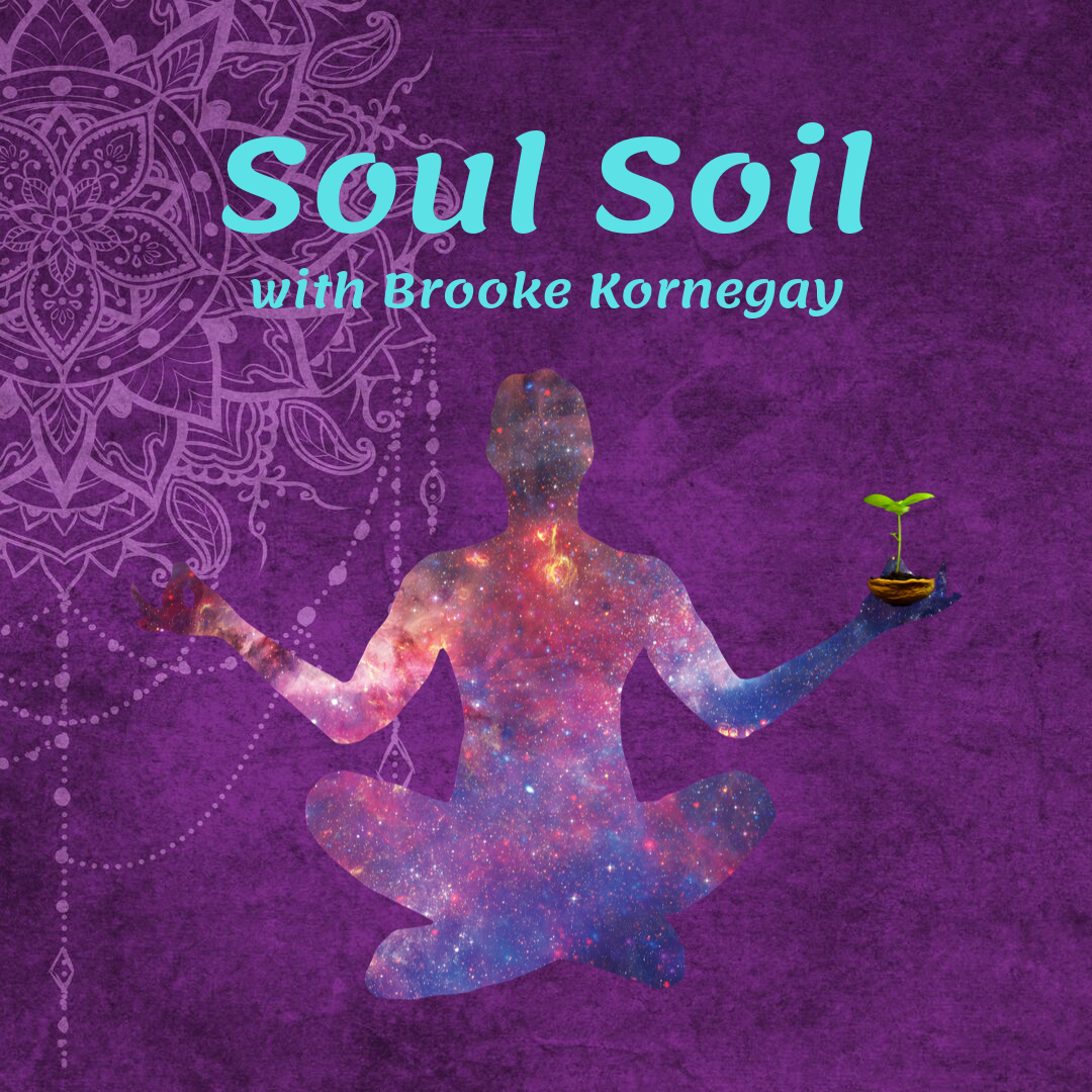 Soul Soil: Where Agriculture and Spirit Intersect with Brooke Kornegay