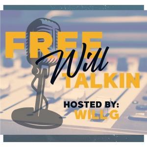 FreeWill Talkin Podcast
