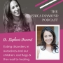Artwork for Dr. Stephanie Diamond: Eating disorders in ourselves and our children, red flag and the road to healing