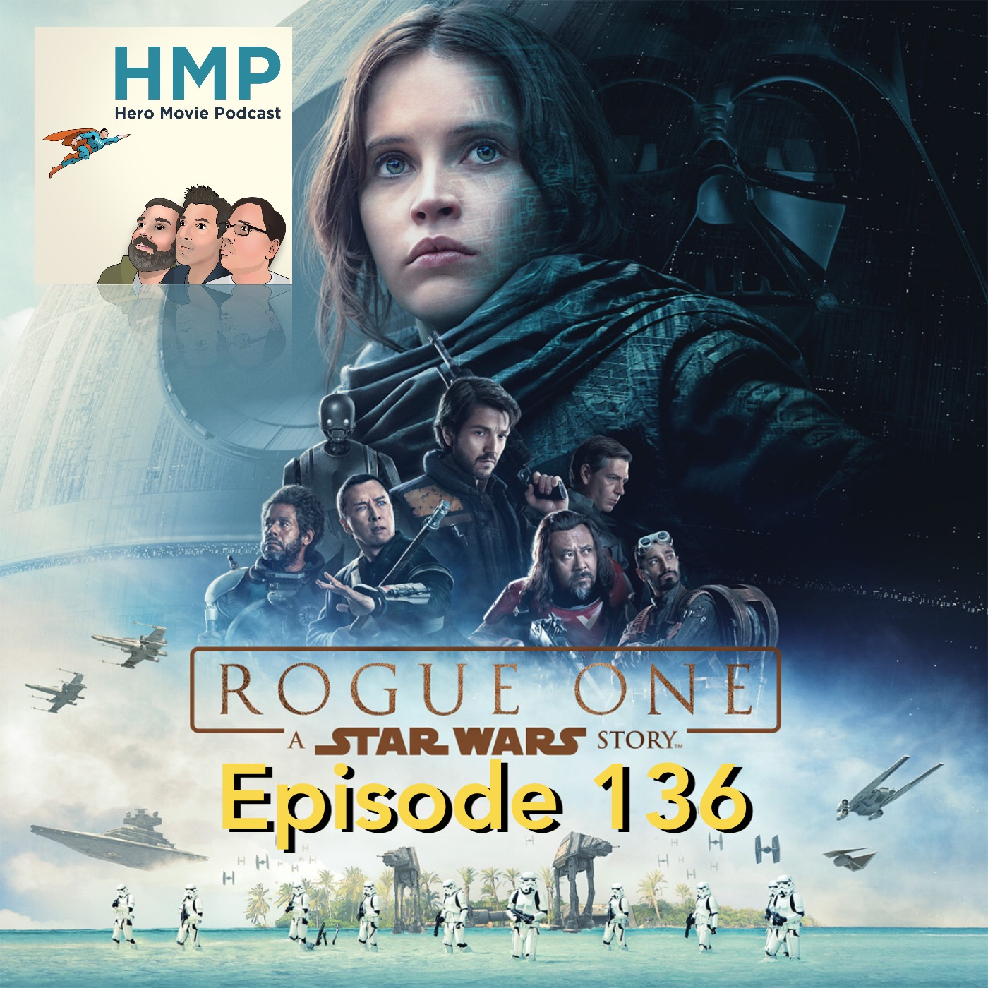 Episode 136- Rogue One- A Star Wars Story