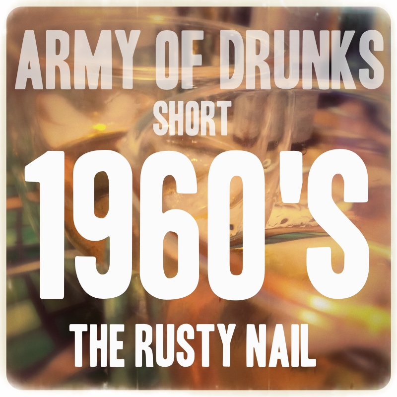 Short: 1960's - The Rusty Nail