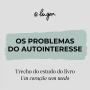 Artwork for Os problemas do autointeresse - Gustavo Gitti
