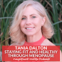 Artwork for 71 Staying fit and healthy through menopause with Tania Dalton