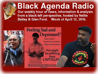 Black Agenda Radio for Week of April 11, 2016