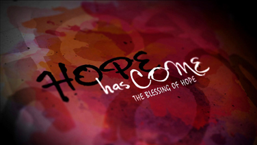 HOPE HAS COME - Part 2