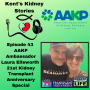 Artwork for Episode 43: AAKP Ambassador Laura Ellsworth 21st Kidney Transplant Anniversary Special