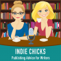 Artwork for Indie Chicks Season 5, Episode 3 - Events and Patreon for writers and artists