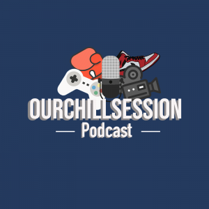 Our Chill Session Podcast