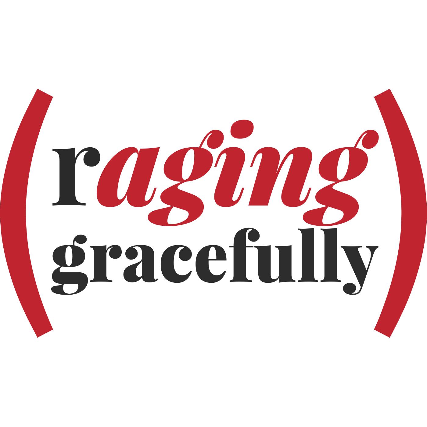 Raging Gracefully  show art