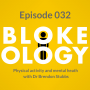 Artwork for Episode 032: Physical Activity and Mental Health with Dr Brendon Stubbs