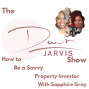 Artwork for Be a Savvy Property Investor? With Sapphire Gray