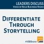 Artwork for Program 142 - Differentiate Through Storytelling