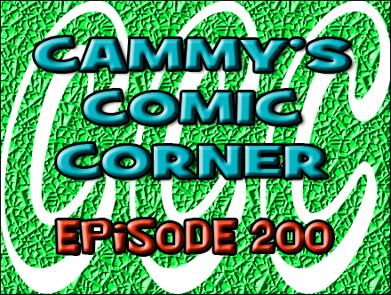 Cammy's Comic Corner - Episode 200 (2/26/12)