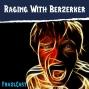 Artwork for FC 145: Raging With Berzerker