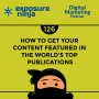 Artwork for #126: How to Get Your Content Featured in the World's Top Publications