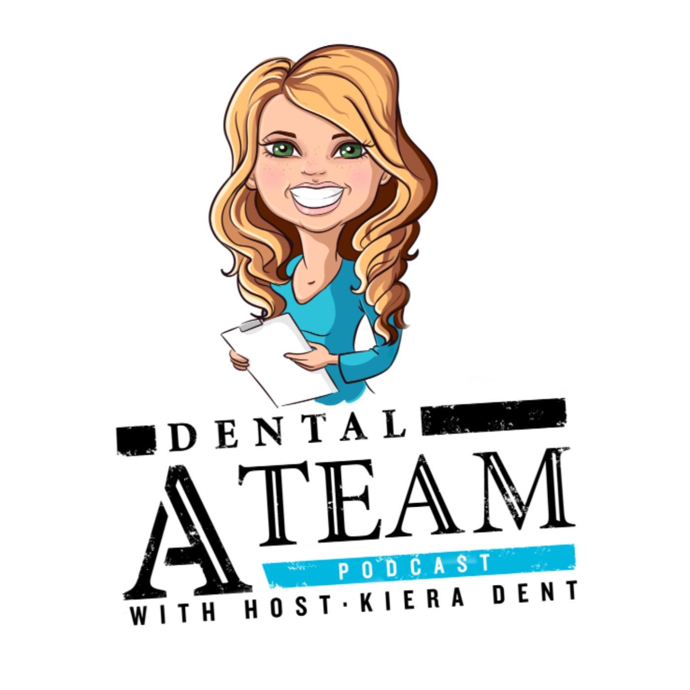 Dental A Team with Kiera Dent show art