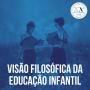 Artwork for Visão Filosófica da Educação Infantil