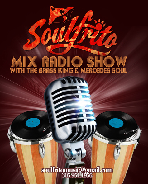 Soulfrito Mix Radio Show:Hosted by The Brass King and Mercedes Soul