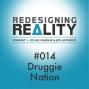 Artwork for Redesigning Reality #014 - Druggie Nation