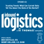 Artwork for Trucking Trends: What Can Current Data Tell You About the State of the Market? Guests: Bobby Holland, U.S. Bank and Bob Costello, American Trucking Association