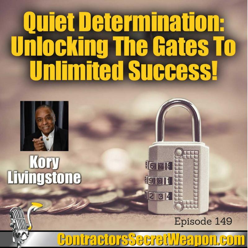 Quiet Determination Unlocking the Gates to Unlimited Success Kory Livingstone 149